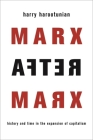 Marx After Marx: History and Time in the Expansion of Capitalism Cover Image