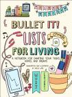 Bullet It! Lists for Living: A Notebook for Charting Your Tasks, Hopes, and Dreams Cover Image