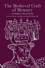 The Medieval Craft of Memory: An Anthology of Texts and Pictures (Material Texts) Cover Image
