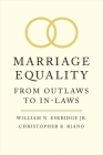Marriage Equality: From Outlaws to In-Laws Cover Image
