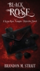 Black Rose: A Leena Rose, Vampire Detective Novel Cover Image