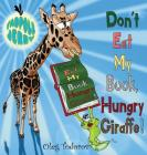 Tadpole Jerry Don't Eat My Book, Hungry Giraffe! Cover Image