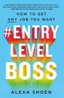 #ENTRYLEVELBOSS: How to Get Any Job You Want Cover Image