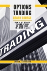Options Trading Crash Course: How to Get Started Trading Options on Index Funds in a Week or Less Cover Image
