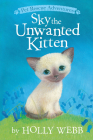 Sky the Unwanted Kitten (Pet Rescue Adventures) Cover Image