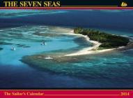 The Seven Seas Calendar 2014: The Sailor's Calendar Cover Image