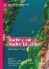 Teaching and Teacher Education: South Asian Perspectives (South Asian Education Policy) Cover Image
