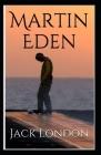 Martin Eden: Jack London (Classics, Literature) [Annotated] Cover Image