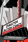 Director    Actor     Coach: Solutions for Director/Actor Challenges Cover Image