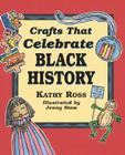 Crafts That Celebrate Black History Cover Image