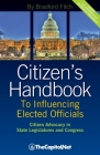 Citizen's Handbook to Influencing Elected Officials: Citizen Advocacy in State Legislatures and Congress: A Guide for Citizen Lobbyists and Grassroots Cover Image