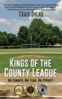 Kings of the County League: One Summer, One Team, One Dynasty Cover Image