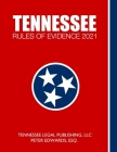 Tennessee Rules of Evidence 2021: Complete Rules in Effect as of March 1, 2021 Cover Image