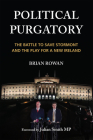 Political Purgatory: The Battle to Save Stormont and the Play for a New Ireland Cover Image