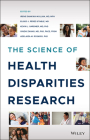 The Science of Health Disparities Research Cover Image