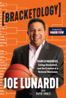 Bracketology: March Madness, College Basketball, and the Creation of a National Obsession Cover Image