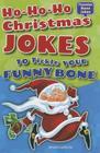 Ho-Ho-Ho Christmas Jokes to Tickle Your Funny Bone (Funnier Bone Jokes) Cover Image