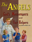 The Angels: God's Messengers and Our Helpers (St. Joseph Picture Books) Cover Image