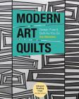 Modern Art Quilts: Design, Fuse & Quilt-As-You-Go Cover Image
