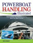 Powerboat Handling Illustrated: How to Make Your Boat Do Exactly What You Want It to Do Cover Image