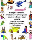 Français/Tchèque Dictionnaire d'images en couleur bilingue pour enfants Cover Image