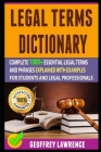 Legal Terms Dictionary: Complete 1000+ Essential Legal Terms And Phrases Explained With Examples For Students And Legal Professionals Cover Image