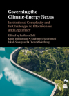 Governing the Climate-Energy Nexus: Institutional Complexity and Its Challenges to Effectiveness and Legitimacy Cover Image