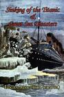 Sinking of the Titanic and Great Sea Disasters - As Told by First Hand Account of Survivors and Initial Investigations Cover Image