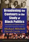 Broadening the Contours in the Study of Black Politics: Citizenship and Popular Culture Cover Image