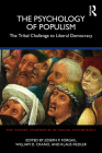 The Psychology of Populism: The Tribal Challenge to Liberal Democracy (Sydney Symposium of Social Psychology) Cover Image