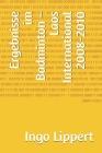 Ergebnisse im Badminton - Laos International 2008-2010 Cover Image