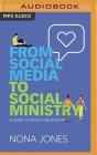 From Social Media to Social Ministry: A Guide to Digital Discipleship Cover Image
