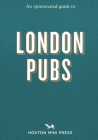 An Opinionated Guide to London Pubs Cover Image