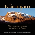 Kilimanjaro: A Photographic Journey to the Roof of Africa Cover Image