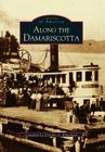 Along the Damariscotta (Images of America (Arcadia Publishing)) Cover Image
