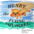 Henry the Flying Squirrel Cover Image