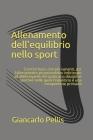 Allenamento dell'equilibrio nello sport: Eesercizi base, con relative varianti, per l'allenamento propriocettivo indirizzato ad atleti esperti che pra Cover Image