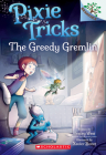 The Greedy Gremlin: A Branches Book (Pixie Tricks #2) Cover Image