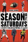 Season of Saturdays: A History of College Football in 14 Games Cover Image