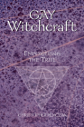 Gay Witchcraft: Empowering the Tribe Cover Image