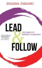 Lead and Follow: The Dance of Inspired Teamwork Cover Image
