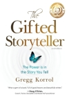 The Gifted Storyteller: The Power Is In The Story You Tell Second Edition Cover Image
