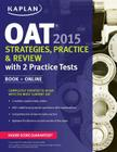 Kaplan OAT 2015 Strategies, Practice, and Review with 2 Practice Tests Cover Image