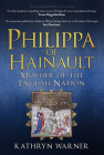 Philippa of Hainault: Mother of the English Nation Cover Image