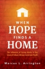 When Hope Finds a Home: The Influence of Caring Adults in the Lives of Urban, African American Youth Cover Image