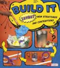 Build It: Invent New Structures and Contraptions (Invent It) Cover Image