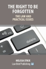The Right to be Forgotten - The Law and Practical Issues Cover Image