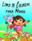 Libro de Colorear para Ninos: El libro de colorear de Dora la Exploradora. Más de 60 ilustraciones. Gran libro de colorear de Dora la Exploradora pa Cover Image