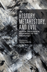 History, Metahistory, and Evil: Jewish Theological Responses to the Holocaust (New Perspectives in Post-Rabbinic Judaism) Cover Image