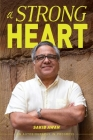 A Strong Heart: An Autobiography in Progress Cover Image